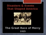 Disasters & Events That Shaped America - The Great Race of Mercy - 1925