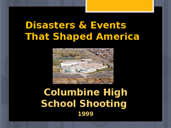 Disasters & Events That Shaped America - Columbine High School Shooting - 1999