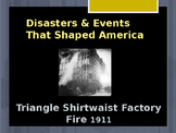 Disasters & Events That Shaped America - Triangle Shirtwaist Factory Fire - 1911