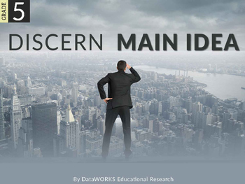 Discern Main Ideas and Supporting Evidence