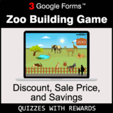Discount, Sale Price, Savings | Zoo Building Game | Google Forms
