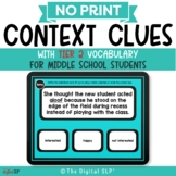 No Print Context Clues w/ Tier 2 Vocabulary for Middle Sch