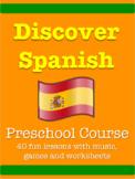 Discover Spanish (Preschool 40 lesson bundle/worksheets/fl
