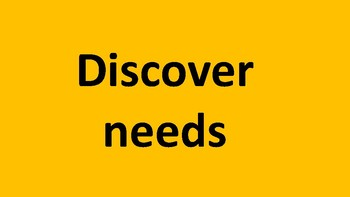 Discover needs