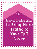 Discover the 15 Smart & Creative Ways to Bring More TpT St