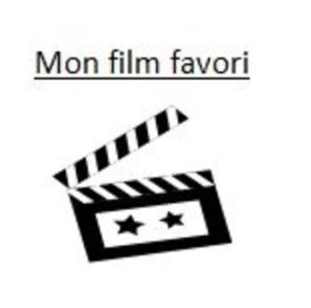 Discovering French Blanc - Lecon 13: PROJECT W/ RUBRIC: MON FILM FAVORI