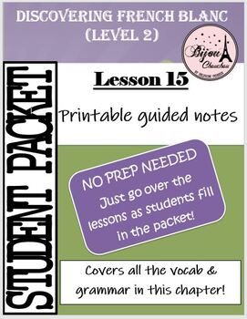 Discovering French Blanc - Lecon 15: PACKET OF ENTIRE LESSON 15