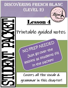 Discovering French Blanc - Lecon 4:  PACKET OF ENTIRE LESSON 4