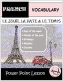 Discovering French Bleu-Unit 2 Lecon 4: PP Lesson - Le Jour, la Date & le Temps