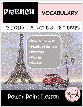 Discovering French Bleu-Unit 2 Lecon 4: PP Lesson - Le Jour, la Date & le Temps