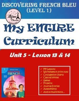 Discovering French Bleu Unit 5 Lessons 13 & 14 ENTIRE Chapter Curriculum Bundle
