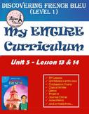 Discovering French Bleu Unité 5 Leçon 13 & 14 ENTIRE Chapter Curriculum Bundle