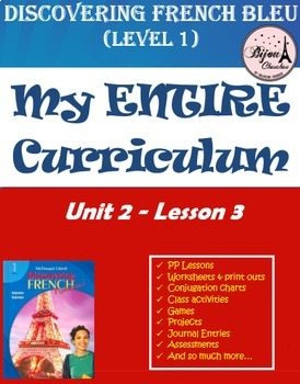Discovering French Bleu Unit 2 Lesson 3 ENTIRE Chapter Curriculum Bundle