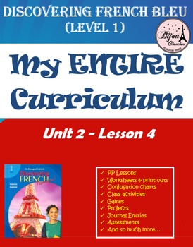 Discovering French Bleu Unit 2 Lesson 4 ENTIRE Chapter Curriculum Bundle