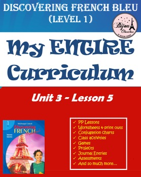 Discovering French Bleu Unit 3 Lesson 5 ENTIRE Chapter Curriculum Bundle
