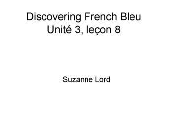 Discovering French Bleu Unit 3 Lesson 8.Verb endings.Conversations