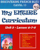 Discovering French Bleu Unit 3 Lessons 6-7-8 ENTIRE Chapter Curriculum Bundle