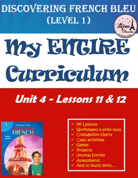 Discovering French Bleu Unit 4 Lessons 11 & 12 ENTIRE Chapter Curriculum Bundle