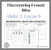 Discovering French Bleu Unité 2 Leçon 4 - Extra worksheets