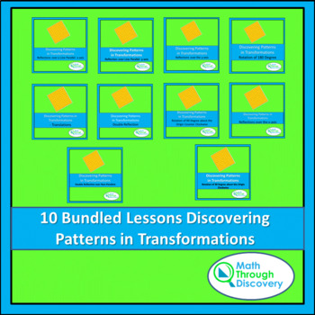 Geometry: Bundled Lessons- Discovering Patterns In Transfo