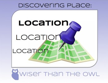 Discovering Place: Location, Location, Location