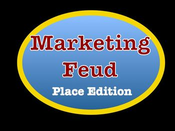 Discovering Place: Marketing Feud