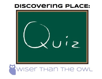 Discovering Place: Place Quiz