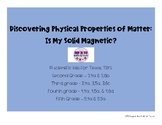 Discovering Properties of Matter: Is My Solid Magnetic?