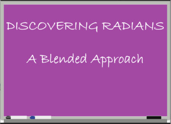 Discovering Radians - A Blended Approach