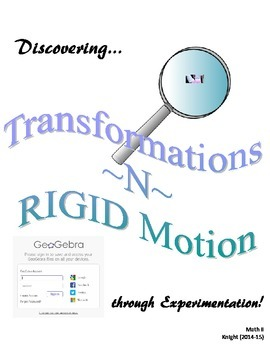 Discovering Transformations in RIGID Motion with Geogebra (Student Booklet)