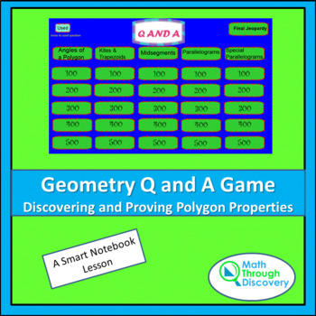 Geometry: Smartboard Q and A Game - Discovering and Proving Polygon Properties