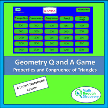 Geometry: Smartboard Q and A Game - Properties and Congruence of Triangles