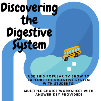 Discovering the Digestive System through The Magic School Bus