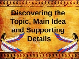 Discovering the Topic, Main Idea & Supporting Details Egyp