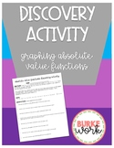Discovery Activity: Graphing Absolute Value Functions