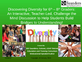 Diversity through Discovery—Building Bridges for 6th – 8th