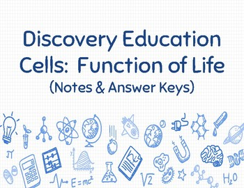 Discovery Education Cells: Function of Life Notes with Answer Keys