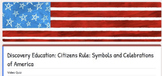 Discovery Education™ Symbols and Celebrations of America G