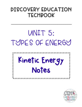 Discovery Education Techbook - Kinetic Energy Notes
