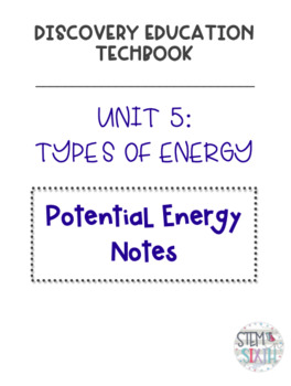 Discovery Education Techbook - Potential Energy Notes