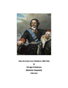 Discovery: PETER THE GREAT & Age of Absolutism VIDEO LINK, QUIZ, & KEY