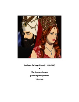 SULEIMAN (Suleyman) THE MAGNIFICENT (Ottoman Empire) VIDEO LINK, QUIZ, & KEY