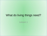 "Discovery Science 1st Grade ""What Do Living Things Need?"" FREE LESSON  Pwr Point"