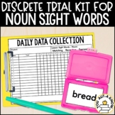 Discrete Trial Lessons for Sight Words Dolch Nouns