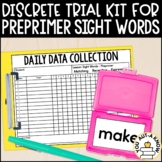 Discrete Trial Lessons for Sight Words PrePrimer