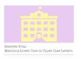 Discrete Trial Letter Identification - Matching Upper Case