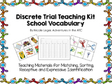 Discrete Trial Teaching KIt:  School Vocabulary ‪