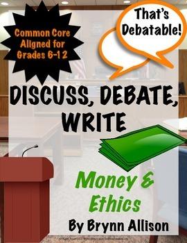 Discuss, Debate, Write: Money & Ethics Topic for Grades 6-12