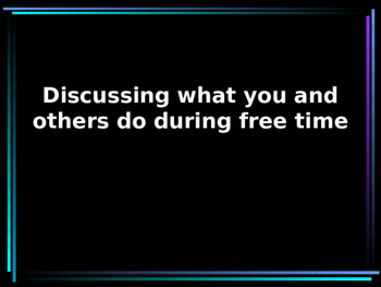 Discussing what you and others do in your free time