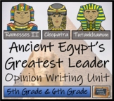 Discussion Based Writing Unit - Ancient Egypt's Greatest Leader?